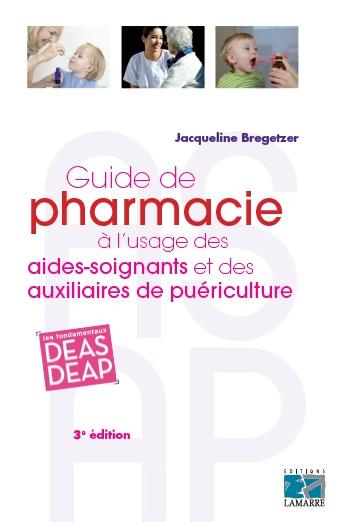 Ouvrage paramédical: Guide de pharmacie à l'usage des aides-soignants et des auxiliaires de puériculture