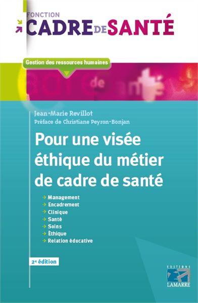 Ouvrage paramédical: Pour une visée éthique du métier de cadre de santé