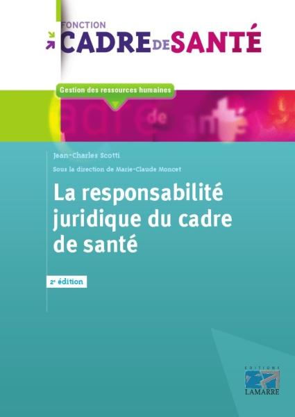 La responsabilité juridique du cadre de santé, 2e édition
