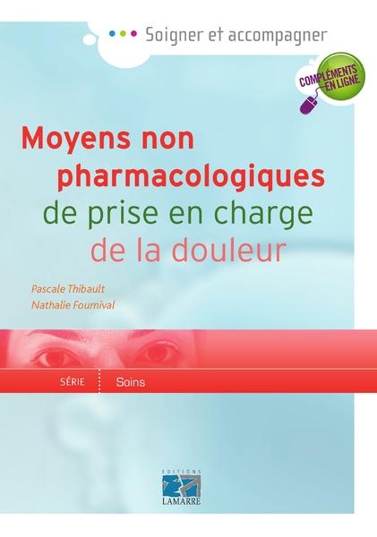 Moyens non pharmacologiques de prise en charge de la douleur