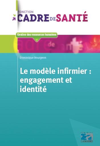 Le modèle infirmier : engagement et identité