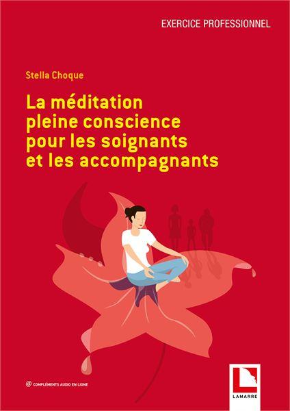 La méditation pleine conscience pour les soignants et les accompagnants