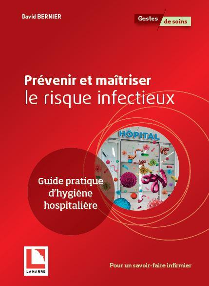 Prévenir et maîtriser le risque infectieux