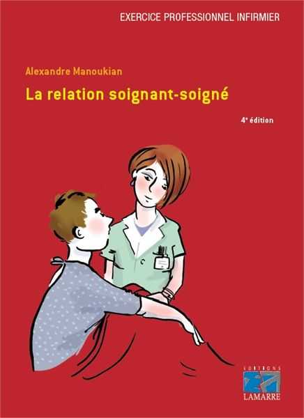 La relation soignant-soigné, 4e édition