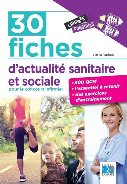 30 fiches d'actualité sanitaire et sociale pour le concours infirmier