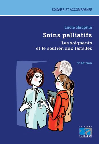 Soins palliatifs, les soignants et le soutien aux familles