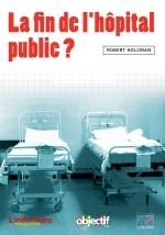 La fin de l'hôpital public ?