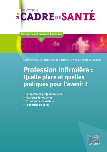 Profession infirmière: quelle place et quelles pratiques pour l'avenir?