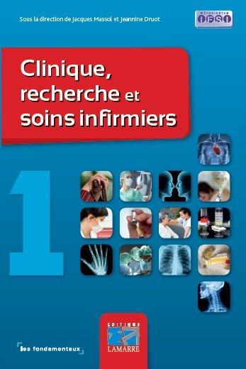 Clinique, recherche et soins infirmiers - Tome 1