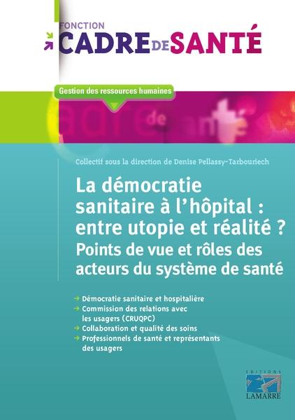 La démocratie sanitaire à l'hôpital : entre utopie et réalité ?