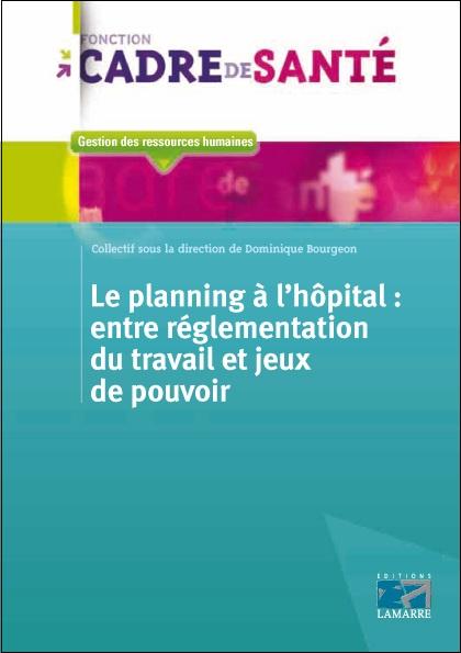 Le planning à l'hôpital : entre réglementation du travail et jeux de pouvoir